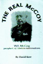 The Real McCoy.  W F McCoy: Prophet of Ulster-nationalism.  GET YOUR COPY TODAY!